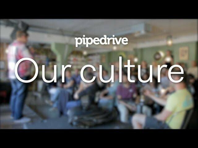 Our culture - Pipedrive - Pipedrive