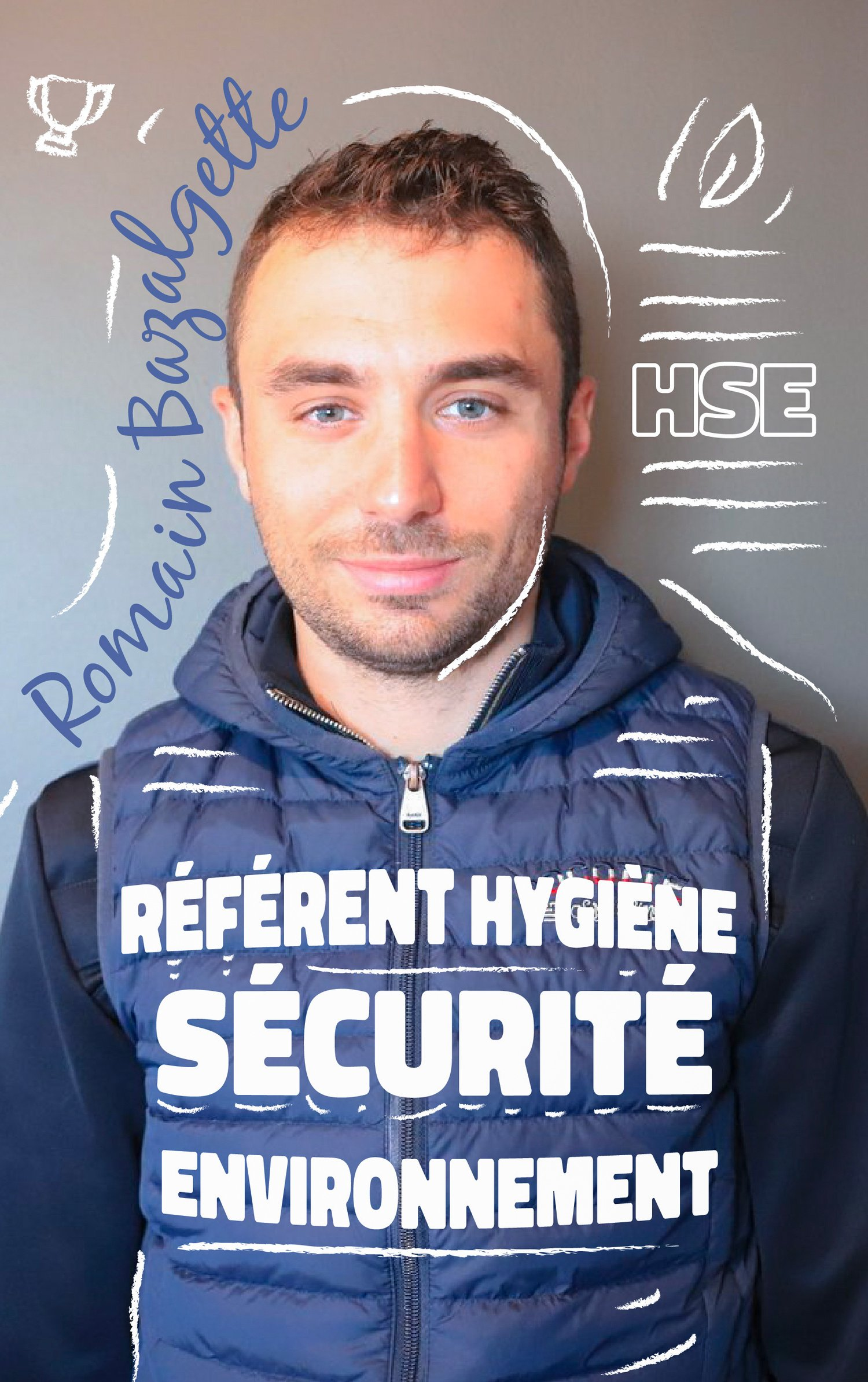 Romain Bazalgette : Référent Hygiène Sécurité Environnement (HSE)