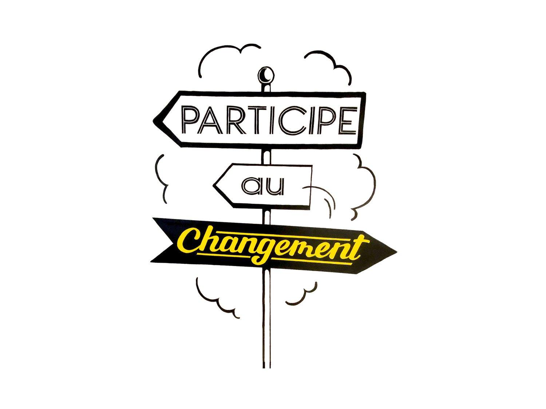Participe au changement