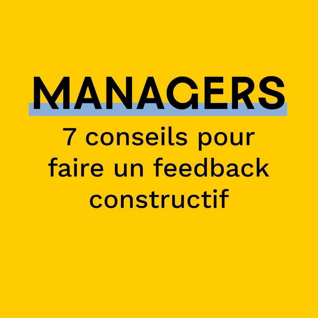 Managers : 7 conseils pour faire un feedback constructif